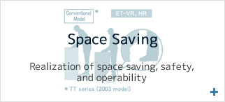Realization of space saving, safety, and operability