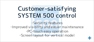 Customer-satisfying SYSTEM 500 control