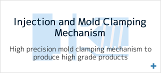 Injection and Mold Clamping Mechanism